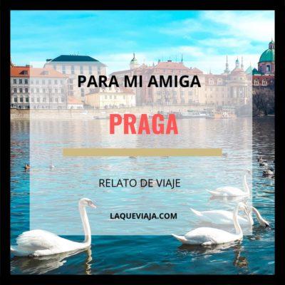 Para mi amiga Praga