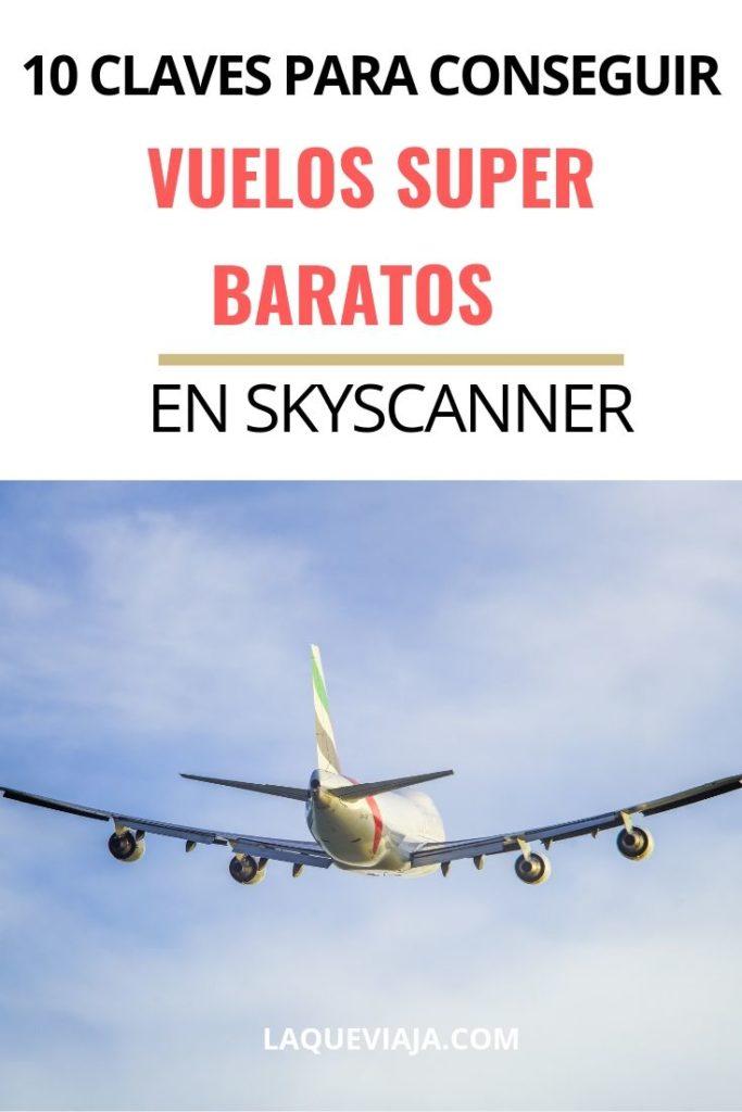 COMO CONSEGUIR VUELOS BARATOS EN SKYSCANNER