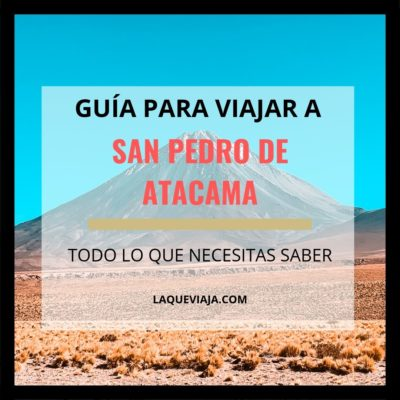 Guía para viajar a San Pedro de Atacama