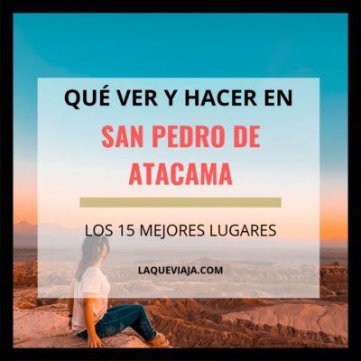 Qué ver y hacer en San Pedro de Atacama