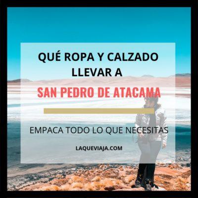 Qué ropa y calzado llevar a San Pedro de Atacama