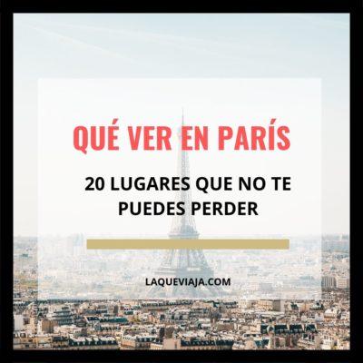 Qué ver en París: 20 lugares fantásticos