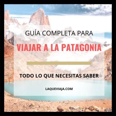 Mega Guía para viajar a la Patagonia