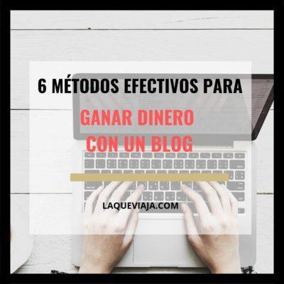 6 Métodos efectivos para ganar dinero con un blog