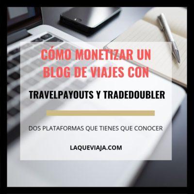 Cómo monetizar un blog de viajes con Travelpayouts y TradeDoubler