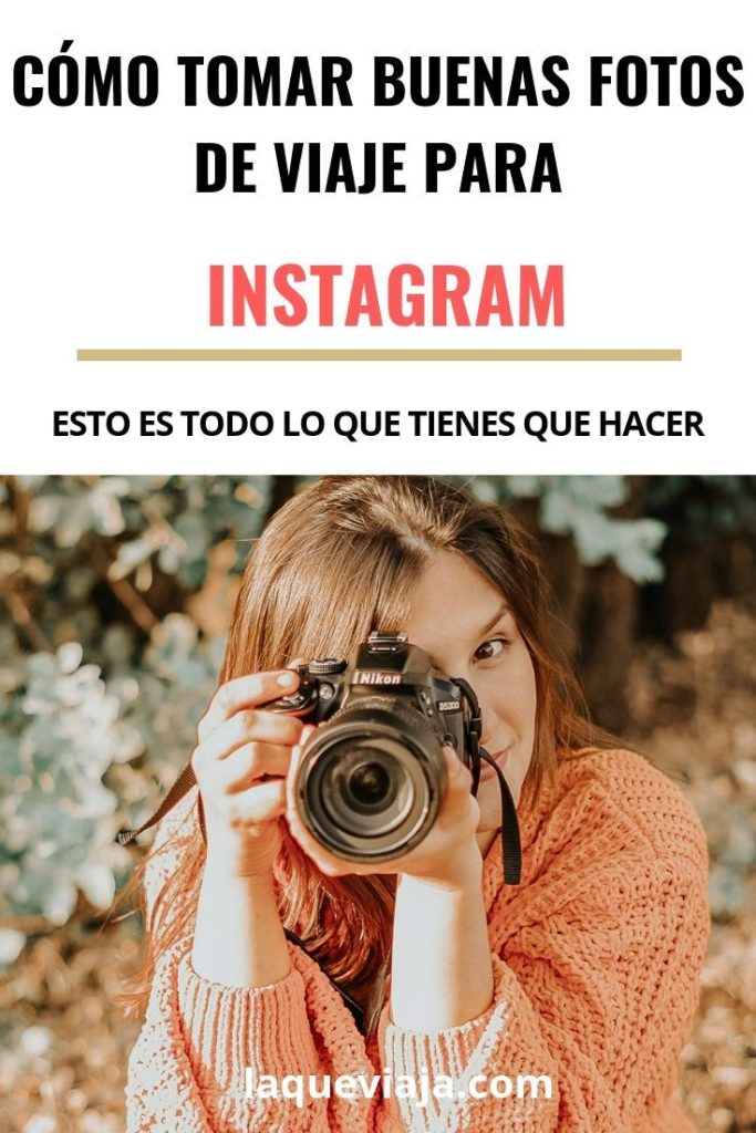 TIPS PARA TOMAR BUENAS FOTOS PARA INSTAGRAM VIAJANDO