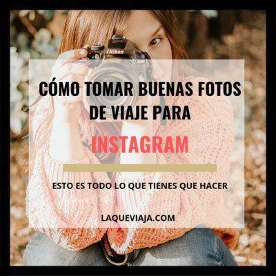 Cómo tomar buenas fotos de viaje para Instagram