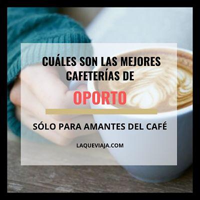 Cuáles son las mejores cafeterías para visitar en Oporto